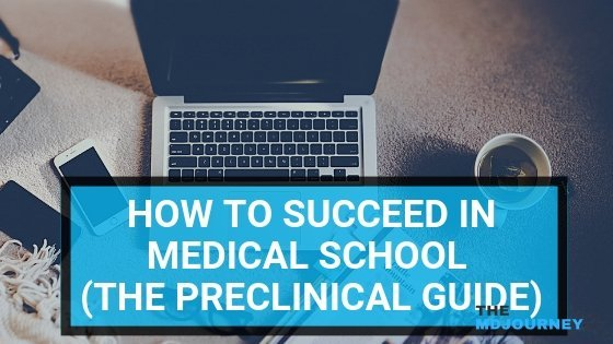 HOW TO SUCCEED IN MEDICAL SCHOOL (THE PRECLINICAL GUIDE)