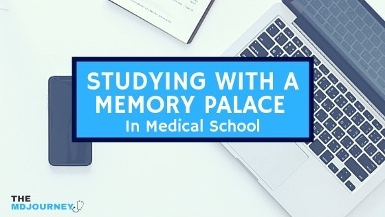 Studying with a Memory Palace in Medical School