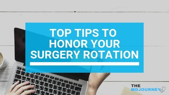 Top Tips To Honor Your Surgery Rotation