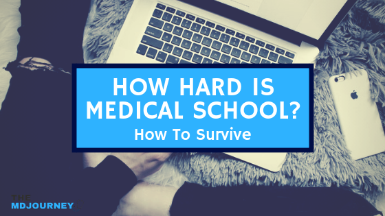 How Hard is Medical School? (How To Survive) - TheMDJourney