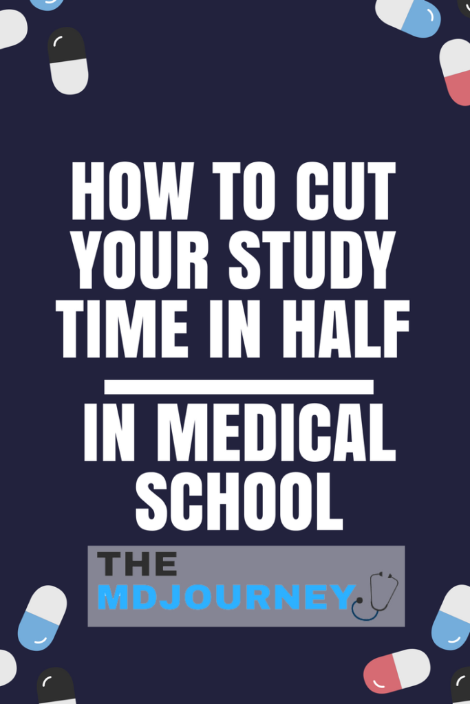 Spend Less Time Studying in Medical School