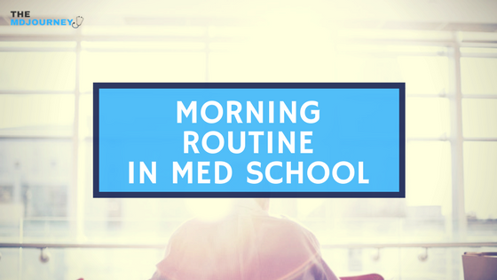 Morning Routine in Med School