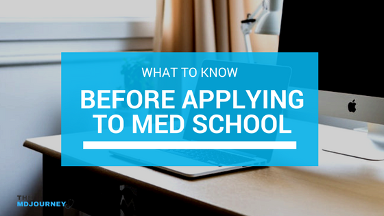 What To Know Before Applying To Med School