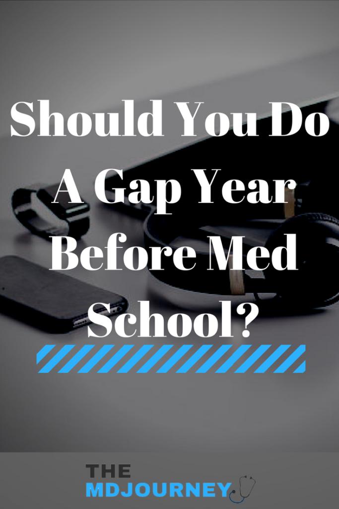 Gap Year Before Med School