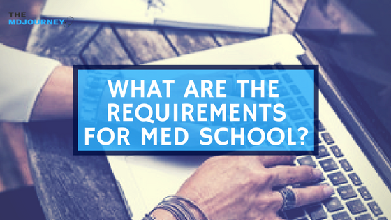 What Are The Requirements for Medical School
