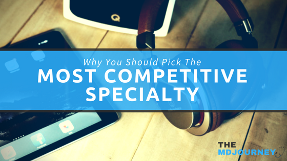 Why You Should Pick The Most Competitive Speciality