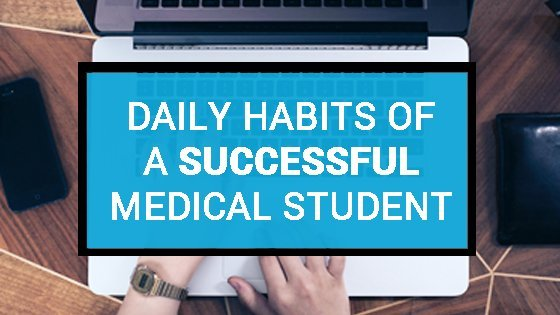 Daily Habits of a Successful Medical Student - TheMDJourney