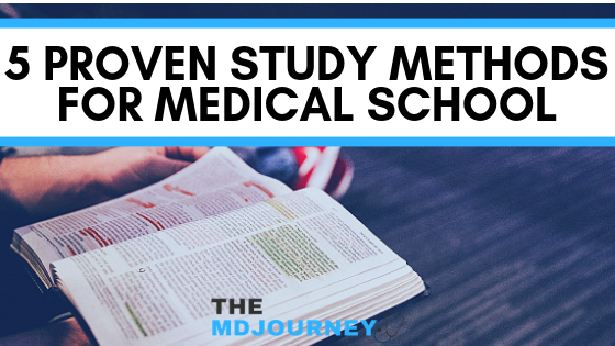5 Proven Study Methods For Medical School