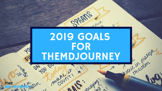 2019 Goals for TheMDJourney