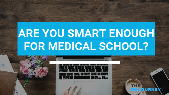 Are You Smart Enough For Medical School