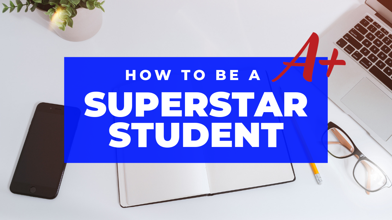 How To Be A Superstar Student