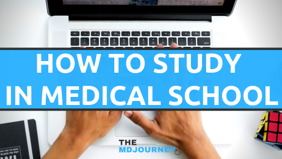 How To Study in Medical School (Ultimate Guide)