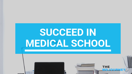 Succeed in Medical School