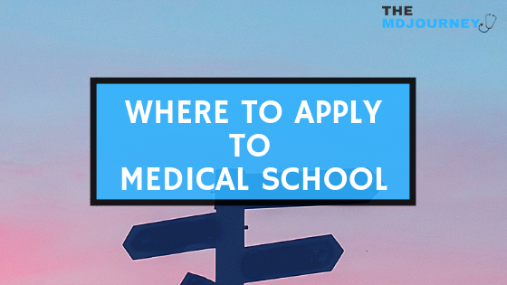 Where To Apply To Medical School