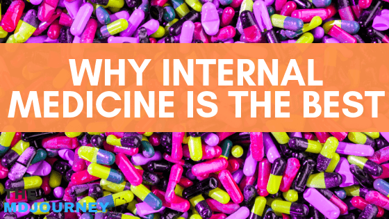 Why Internal Medicine Is The Best