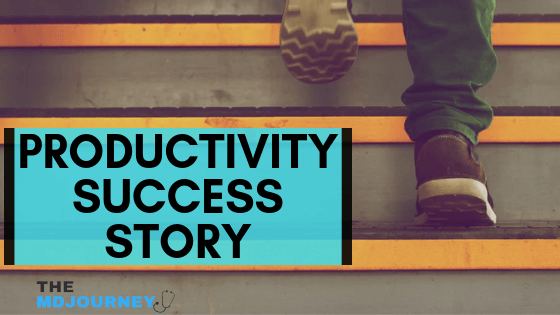 productive in medical school - productivity success story