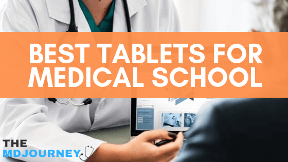 Best Tablets For Medical School