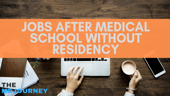 Jobs After Medical School Without Residency